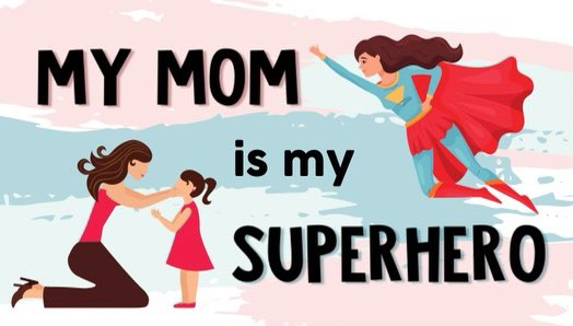 My Mom is My Superhero